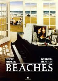 Beaches, with Bette Midler and Barbra Hershey