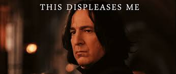 Snape is displeased